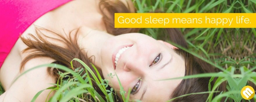 "Sleep makes you ""happy""."