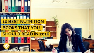 10 BEST NUTRITION BOOKS THAT YOU SHOULD READ IN 2016